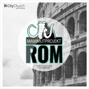 "Themenreihe ""Mammutprojekt Rom"""