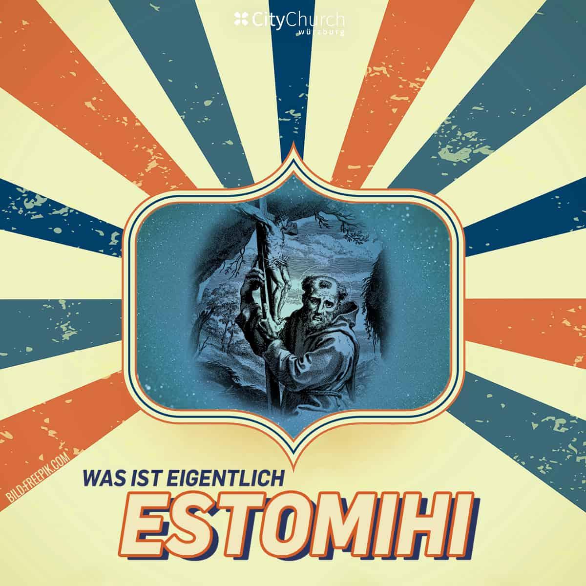 Was ist eigentlich Estomihi?