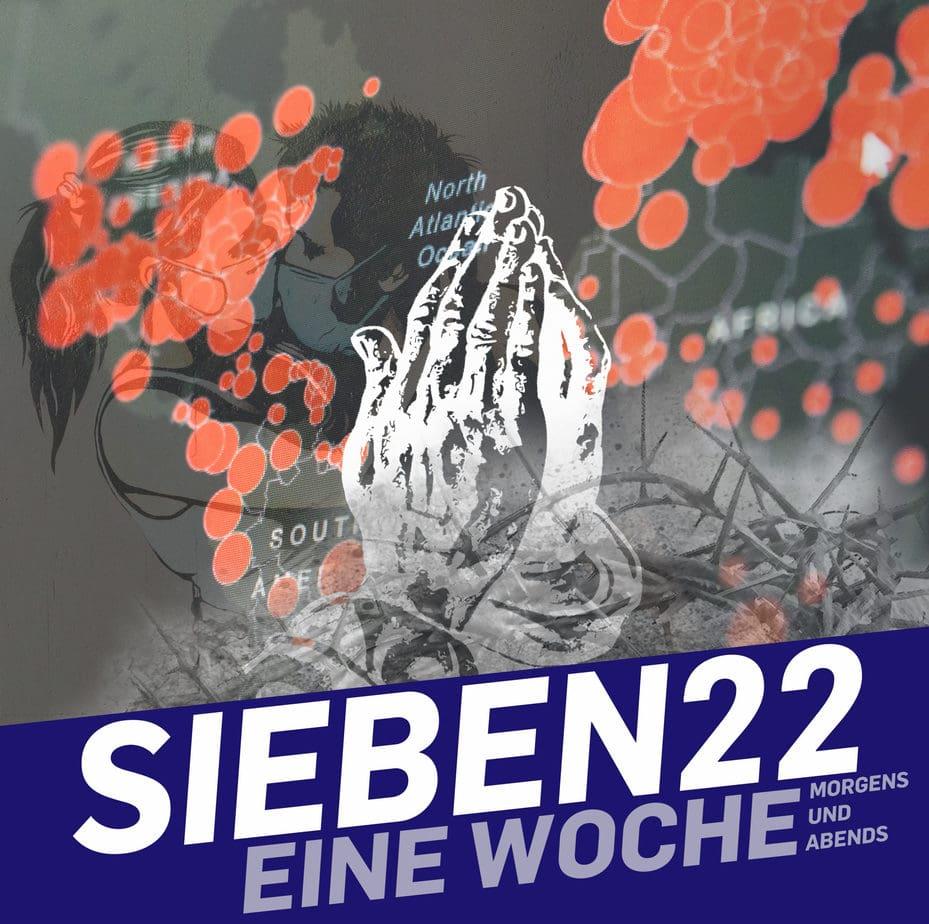 SIEBEN22 / Gebet